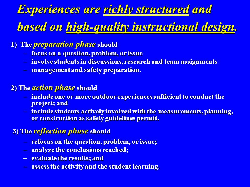 Experiences are richly structured and based on high-quality instructional design.