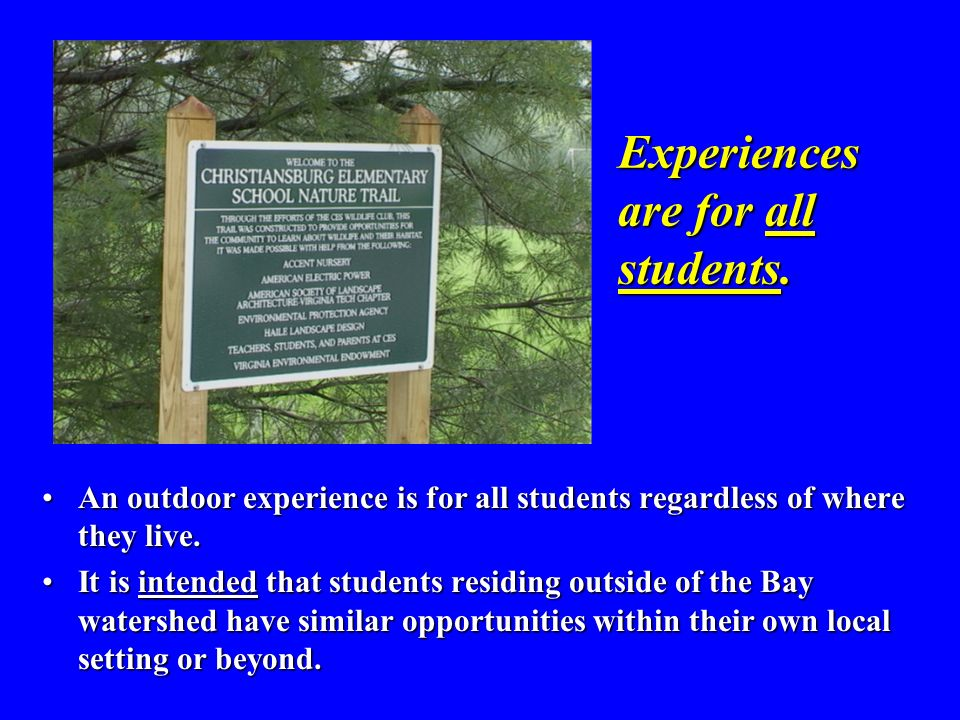 Experiences are for all students.