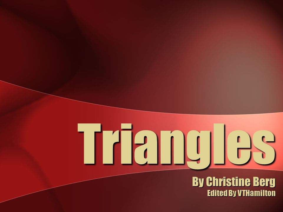 Triangles By Christine Berg Edited By VTHamilton