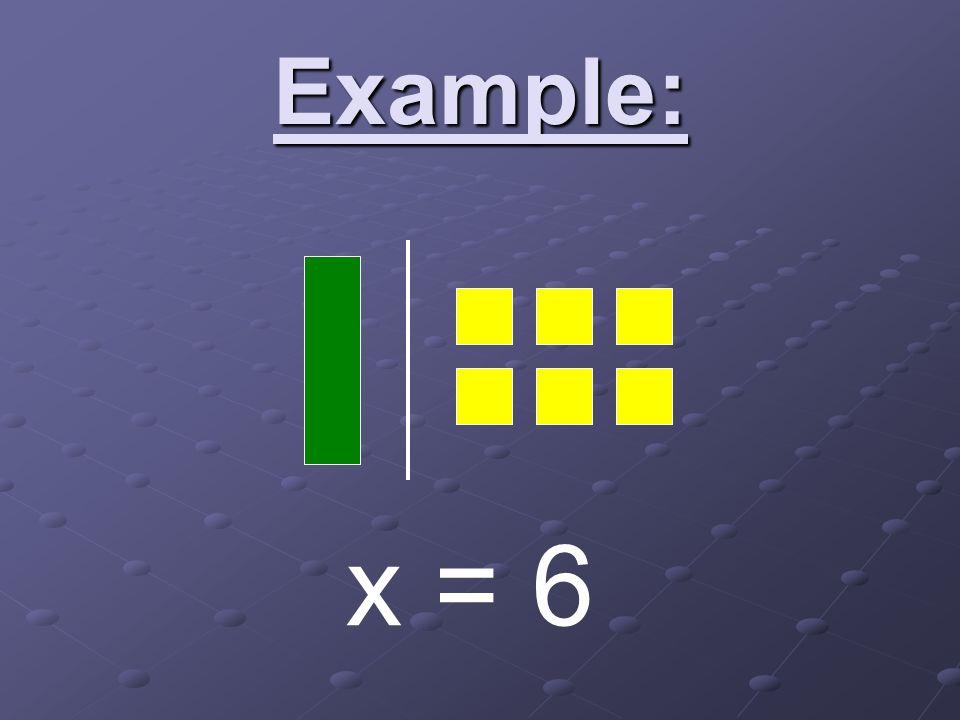 Example: x = 6