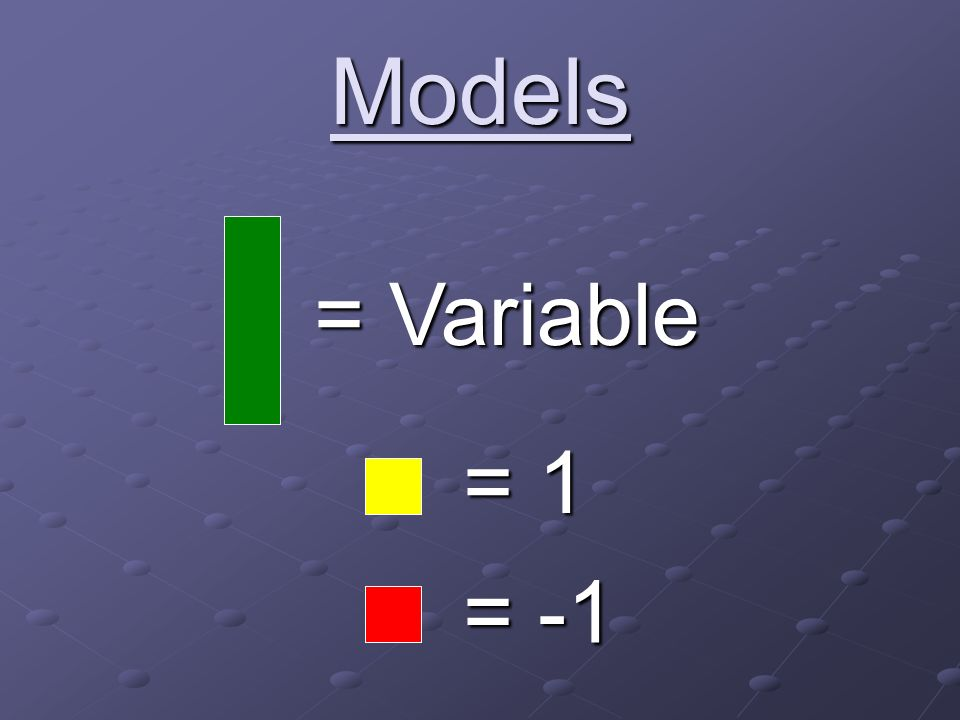 Models = Variable = 1 = -1
