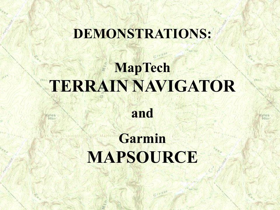 DEMONSTRATIONS: MapTech TERRAIN NAVIGATOR and Garmin MAPSOURCE
