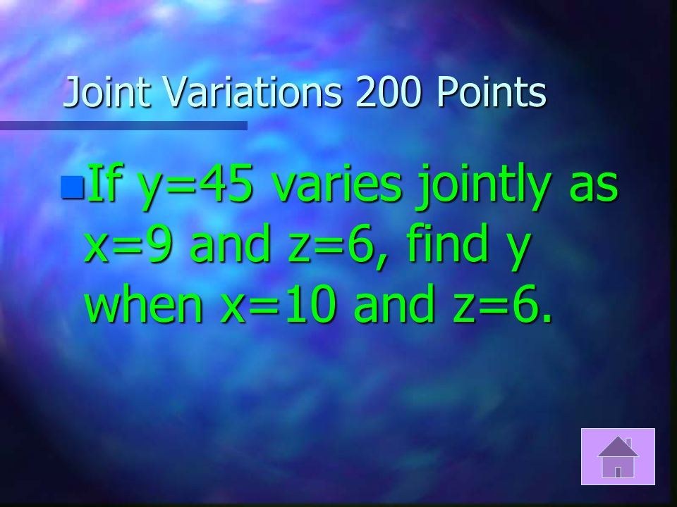 Joint Variations 100 Points n Write an equation using k for the constant of variation.