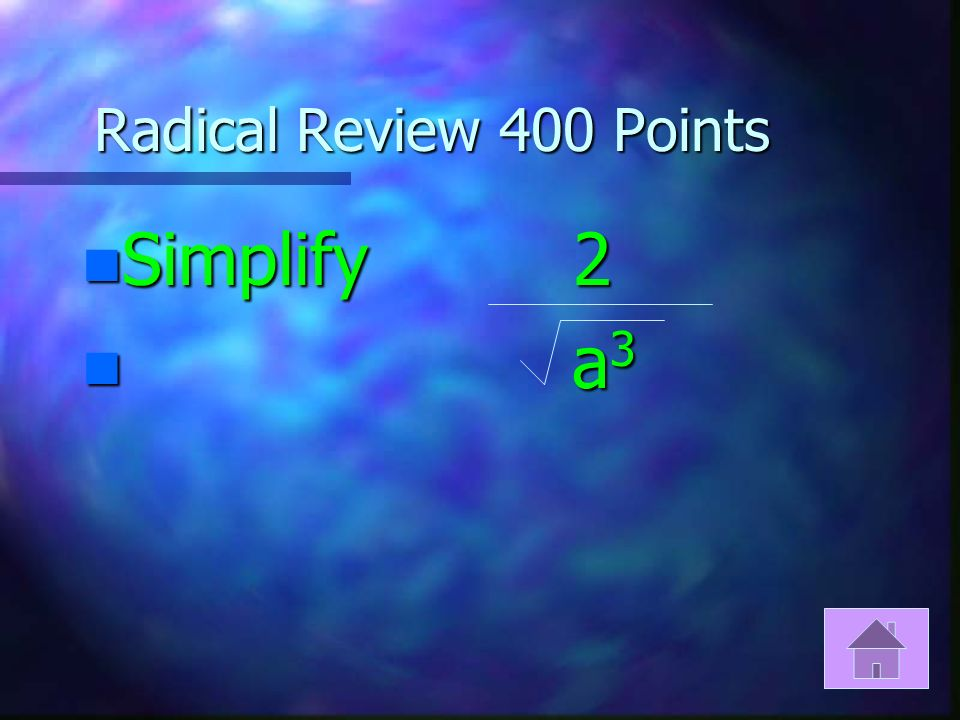 Radical Review 300 Points n Simplify 192x 3 y 5