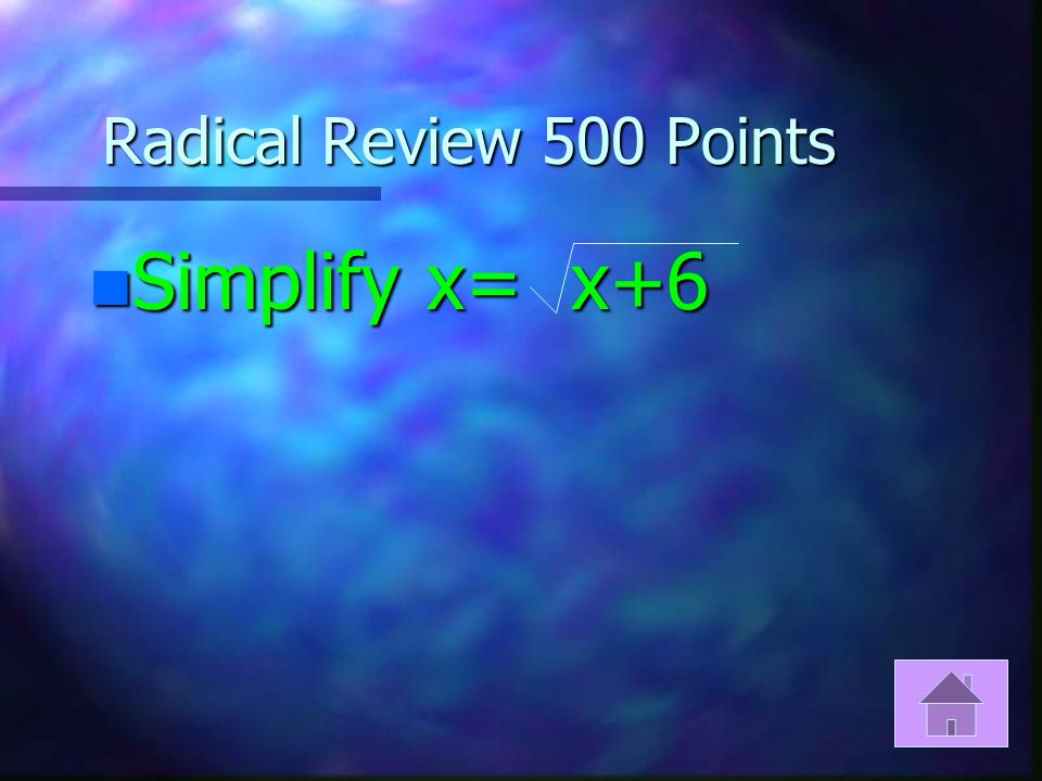 Radical Review 400 Points n Simplify 2 n a 3