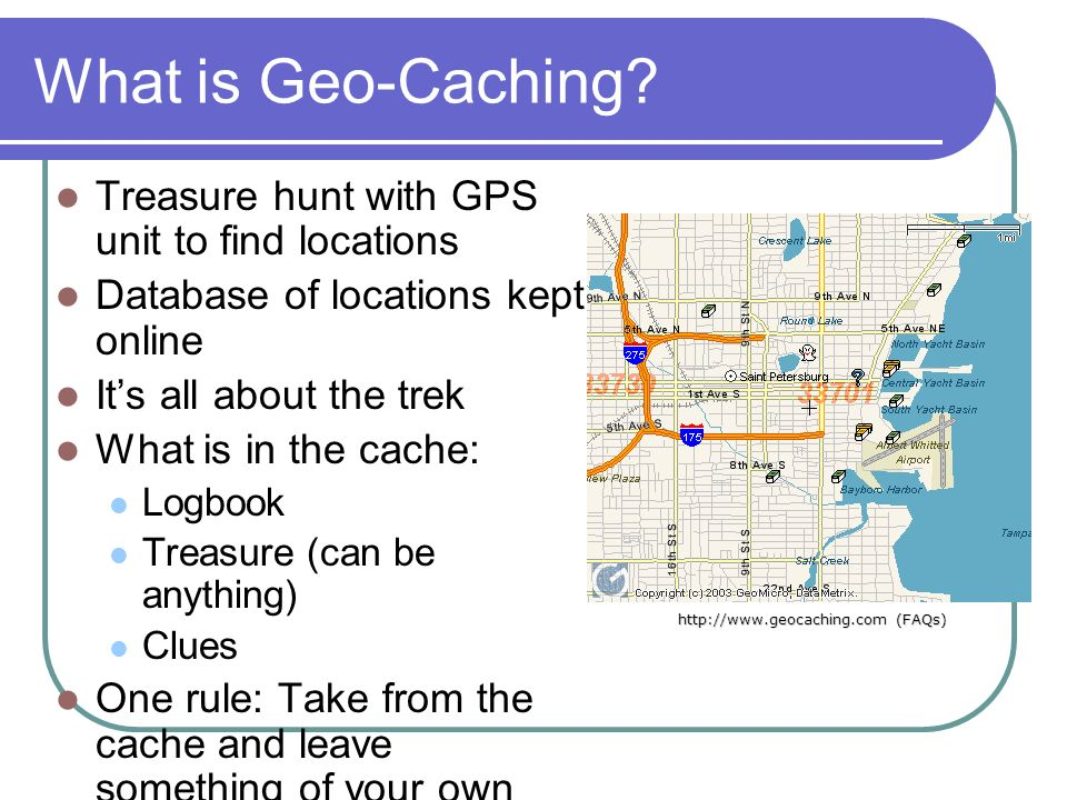 What is Geo-Caching.