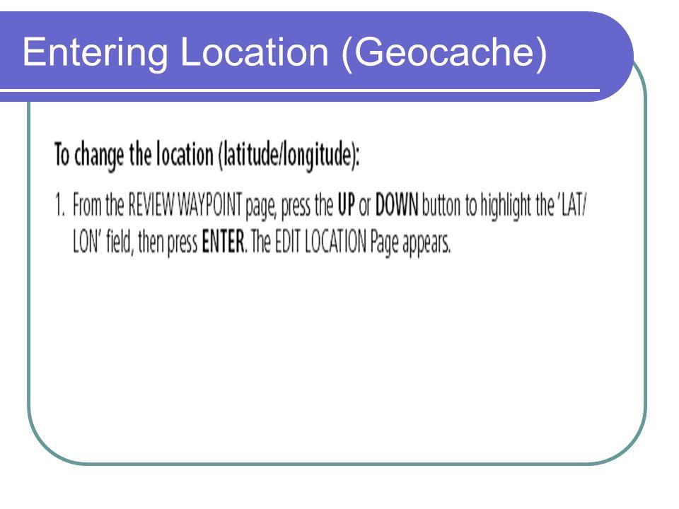 Entering Location (Geocache)