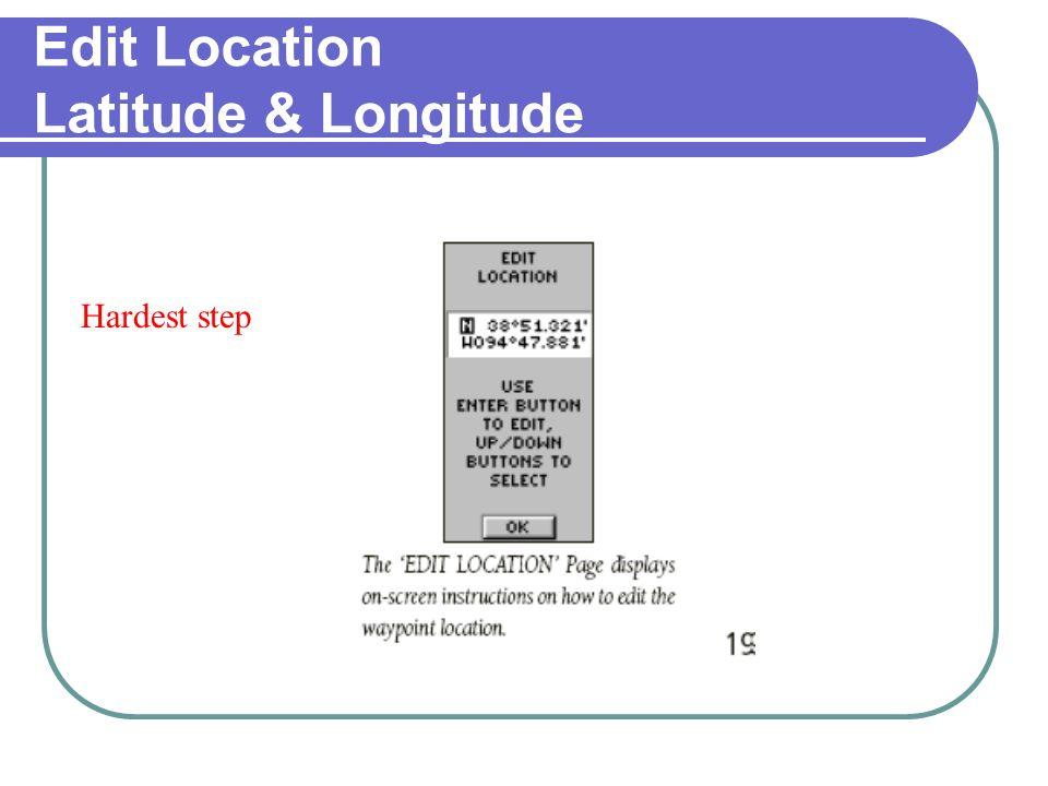 Edit Location Latitude & Longitude Hardest step