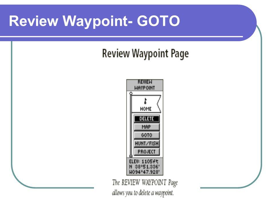 Review Waypoint- GOTO