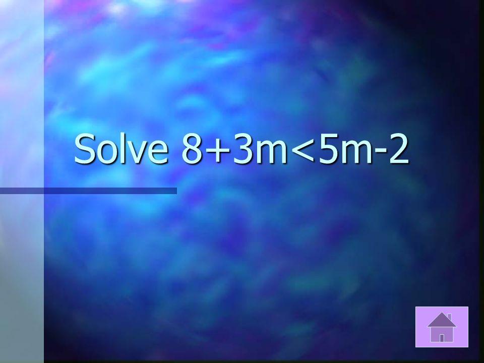 Solve X+8>6