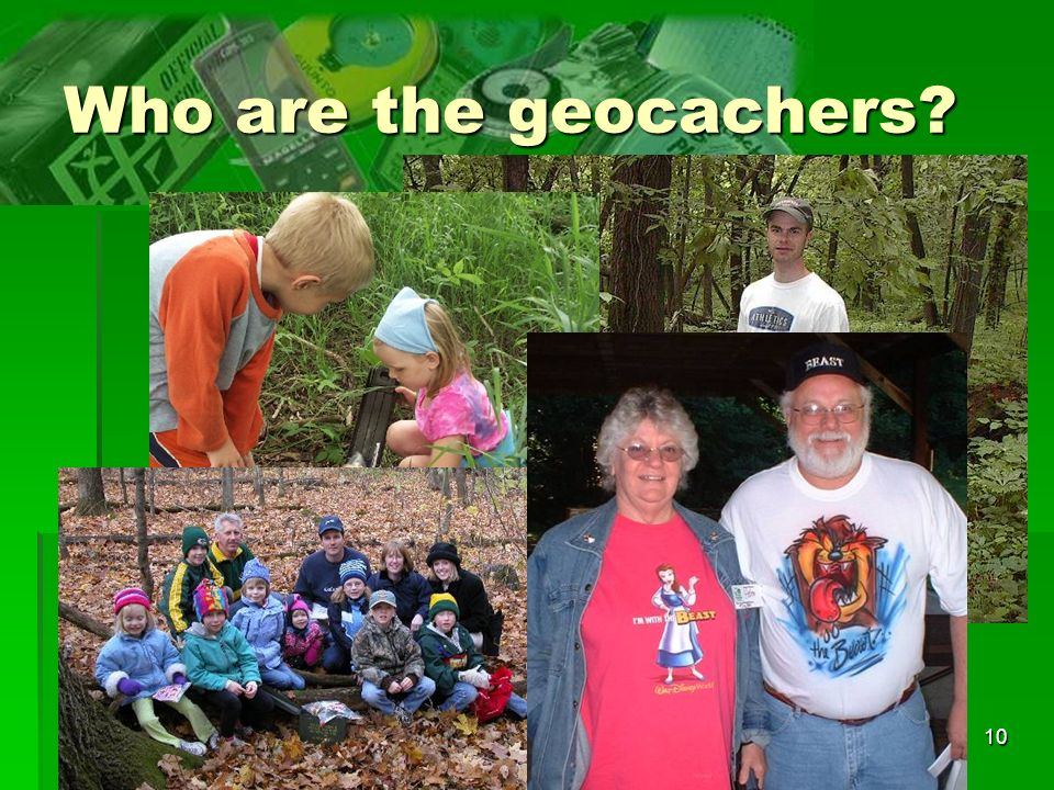 10 Who are the geocachers