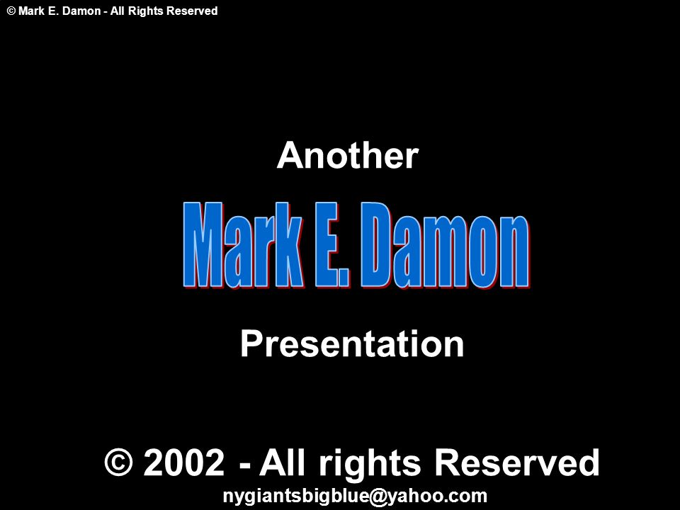 © Mark E. Damon - All Rights Reserved Another Presentation © 2002 - All rights Reserved nygiantsbigblue@yahoo.com