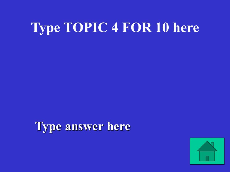 Type answer here Type TOPIC 3 FOR 40 here