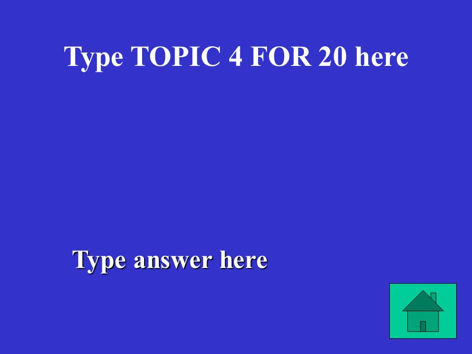 Type answer here Type TOPIC 4 FOR 10 here