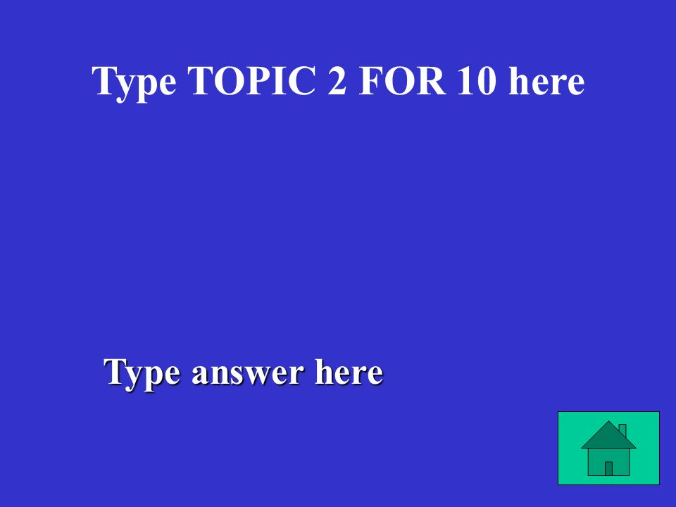 Type answer here Type TOPIC 1 FOR 40 here