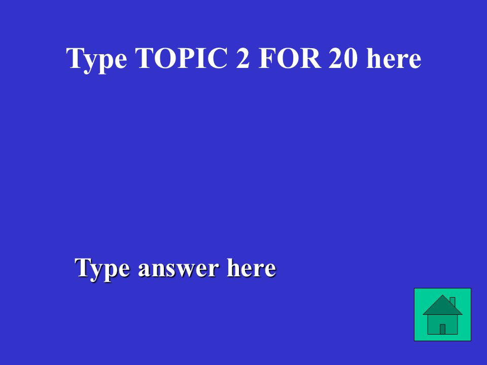 Type answer here Type TOPIC 2 FOR 10 here