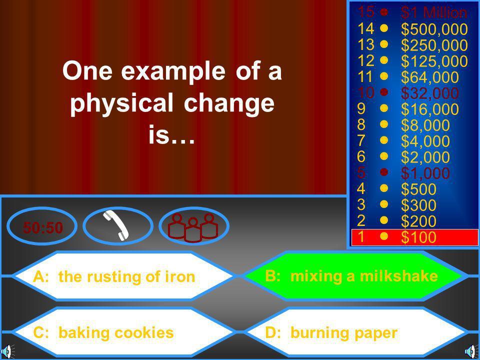 A: a neutral solution C: an acid and a base B: water and a salt D: table salt 50:50 15 14 13 12 11 10 9 8 7 6 5 4 3 2 1 $1 Million $500,000 $250,000 $125,000 $64,000 $32,000 $16,000 $8,000 $4,000 $2,000 $1,000 $500 $300 $200 $100 A neutralization reaction produces…