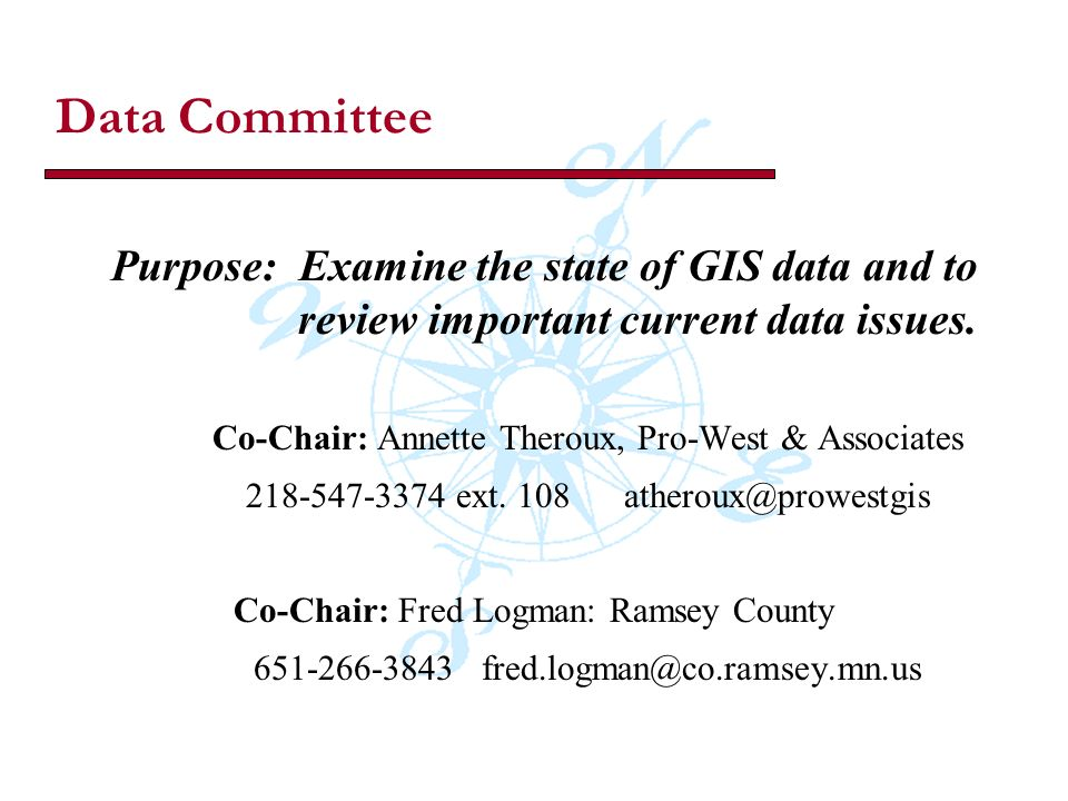 Data Committee Purpose: Examine the state of GIS data and to review important current data issues.
