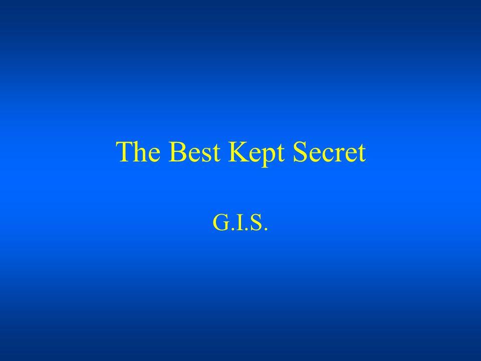 The Best Kept Secret G.I.S.