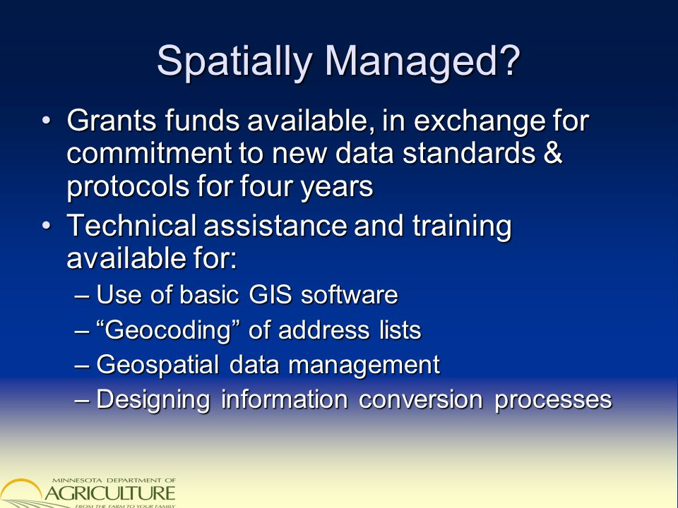 Spatially Managed? Grants funds available, in exchange for commitment to new data standards & protocols for four yearsGrants funds available, in excha