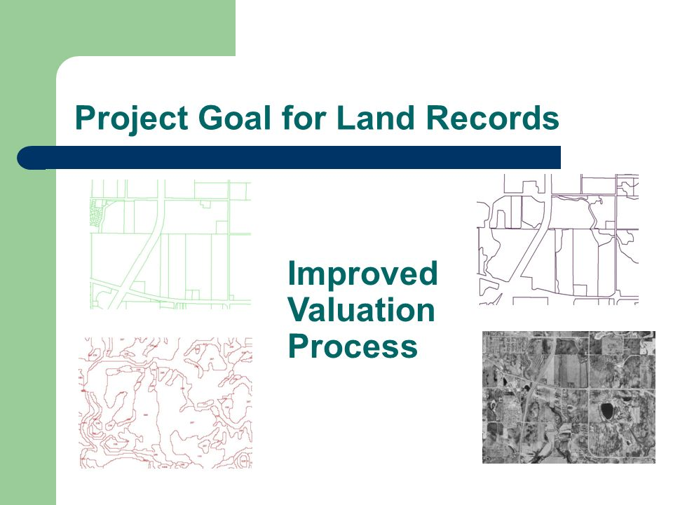 Project Goal for Land Records Improved Valuation Process
