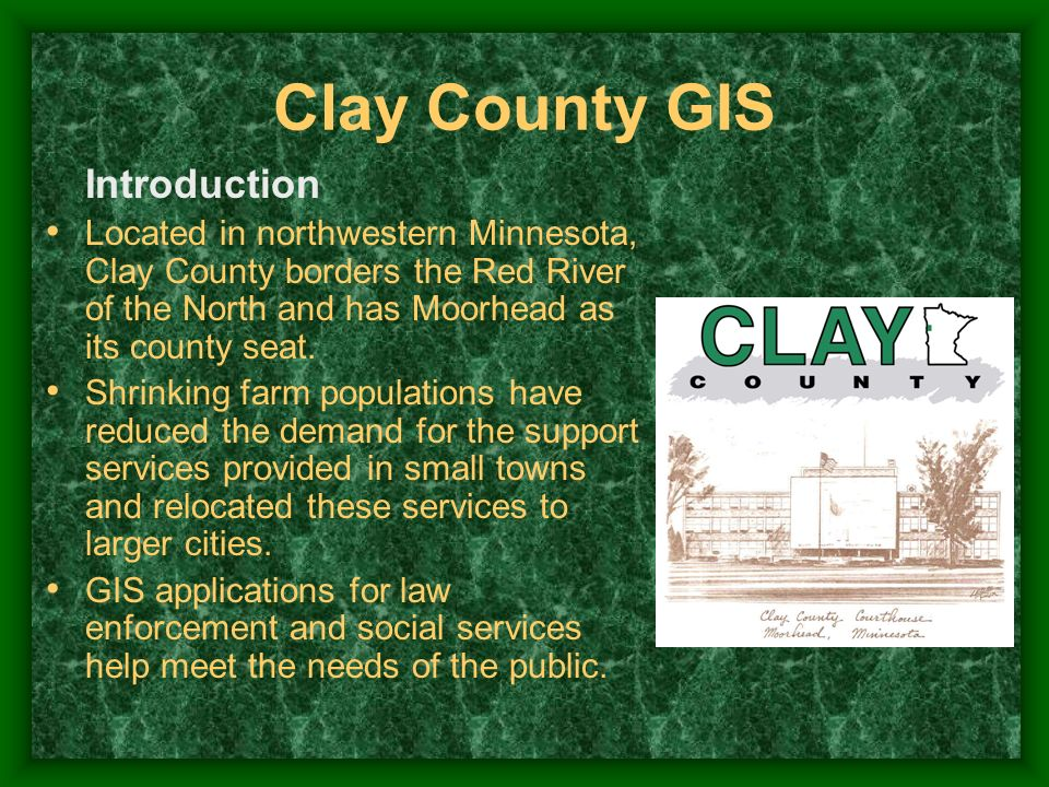 Introduction Located in northwestern Minnesota, Clay County borders the Red River of the North and has Moorhead as its county seat. Shrinking farm pop