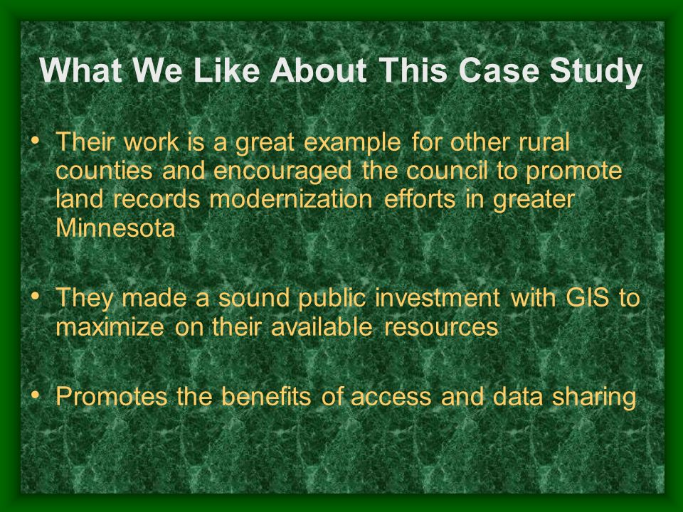 What We Like About This Case Study Their work is a great example for other rural counties and encouraged the council to promote land records moderniza