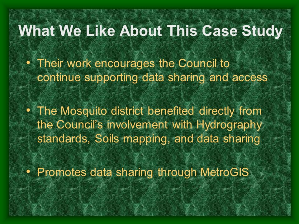 What We Like About This Case Study Their work encourages the Council to continue supporting data sharing and access The Mosquito district benefited di