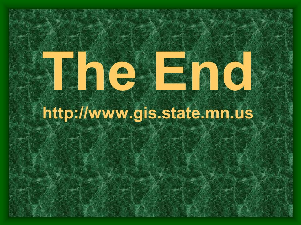 The End http://www.gis.state.mn.us