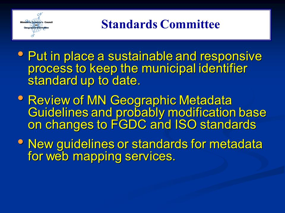 Put in place a sustainable and responsive process to keep the municipal identifier standard up to date.