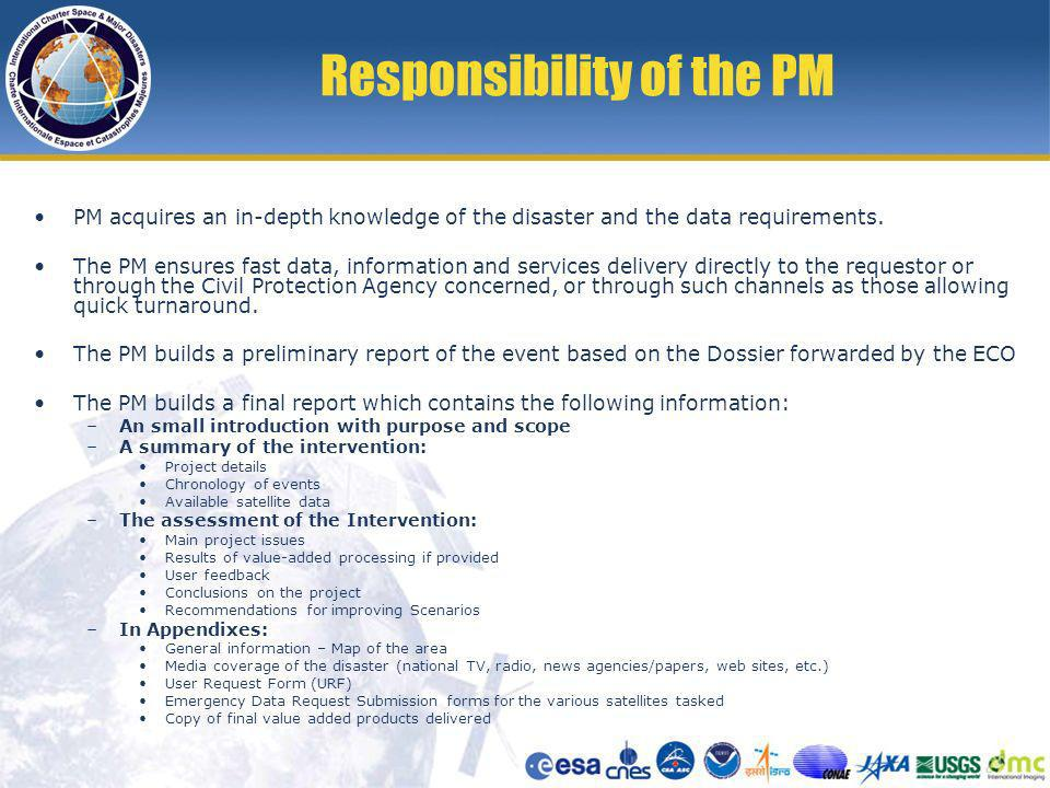 Responsibility of the PM PM acquires an in-depth knowledge of the disaster and the data requirements.