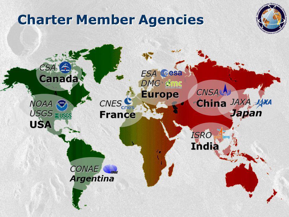 CSA Canada NOAAUSGSUSA CONAE Argentina CNES France ESA DMC Europe ISROIndia JAXA Japan Charter Member Agencies CNSAChina