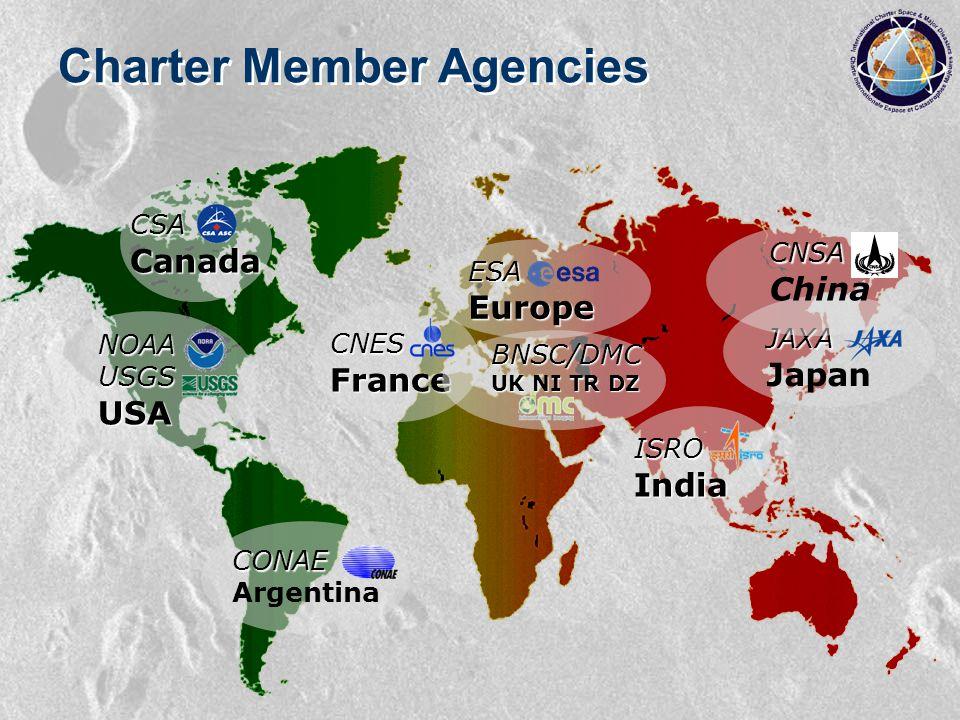 CSA Canada NOAAUSGSUSA CONAE Argentina CNES France ISROIndia JAXA Japan Charter Member Agencies CNSA China BNSC/DMC UK NI TR DZ ESA Europe