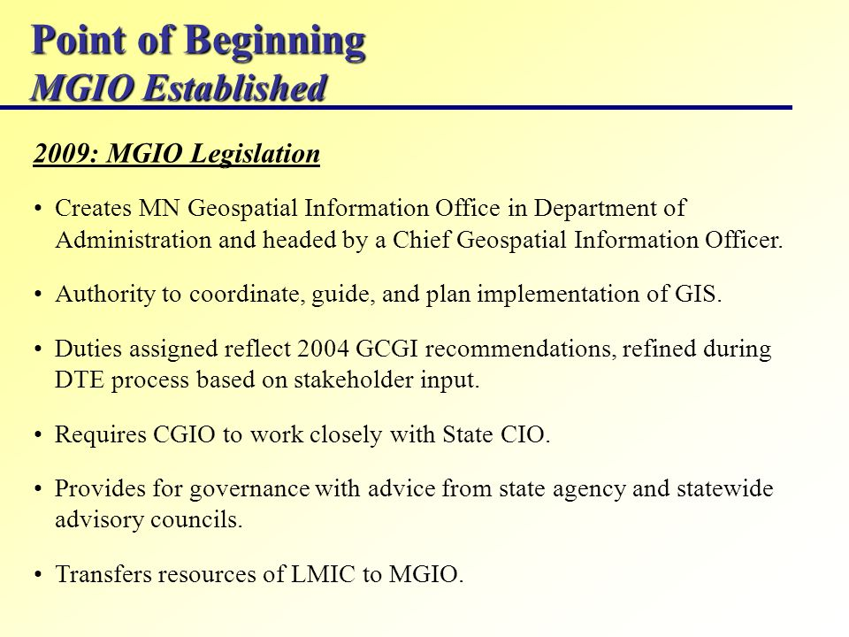 Point of Beginning MGIO Established Creates MN Geospatial Information Office in Department of Administration and headed by a Chief Geospatial Informat