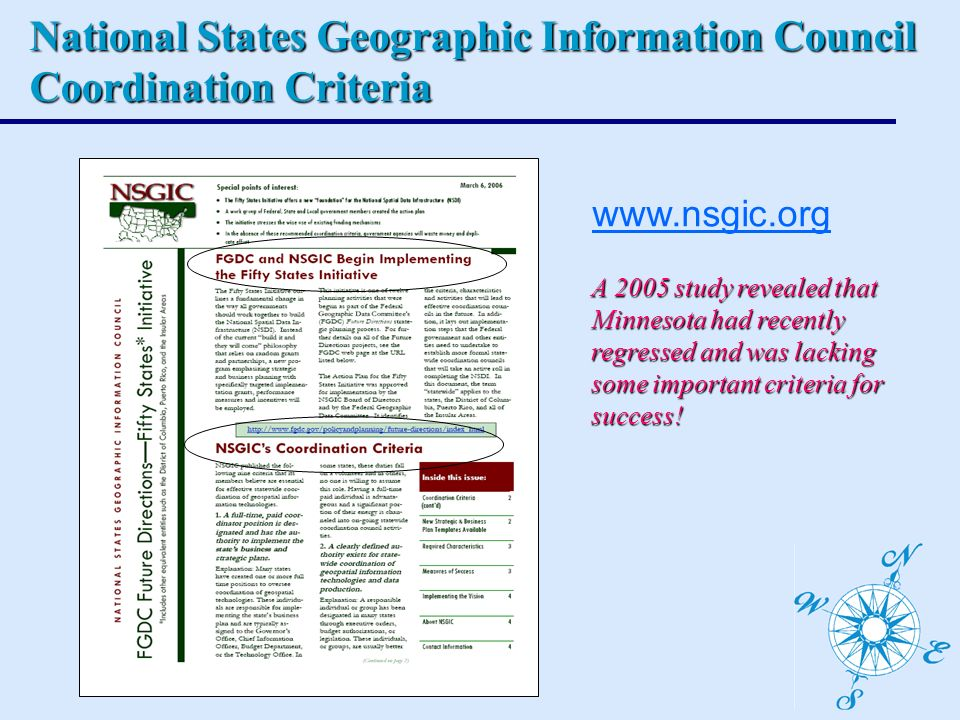 National States Geographic Information Council Coordination Criteria   A 2005 study revealed that Minnesota had recently regressed and was lacking some important criteria for success!