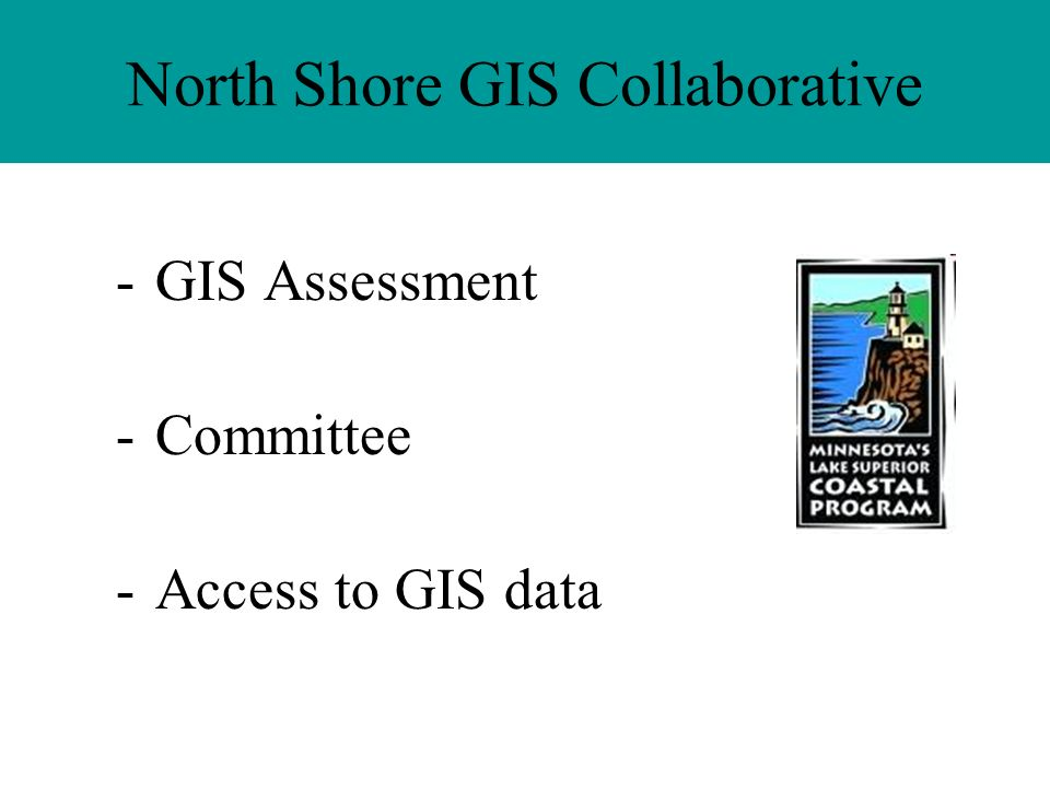North Shore GIS Collaborative -GIS Assessment -Committee -Access to GIS data