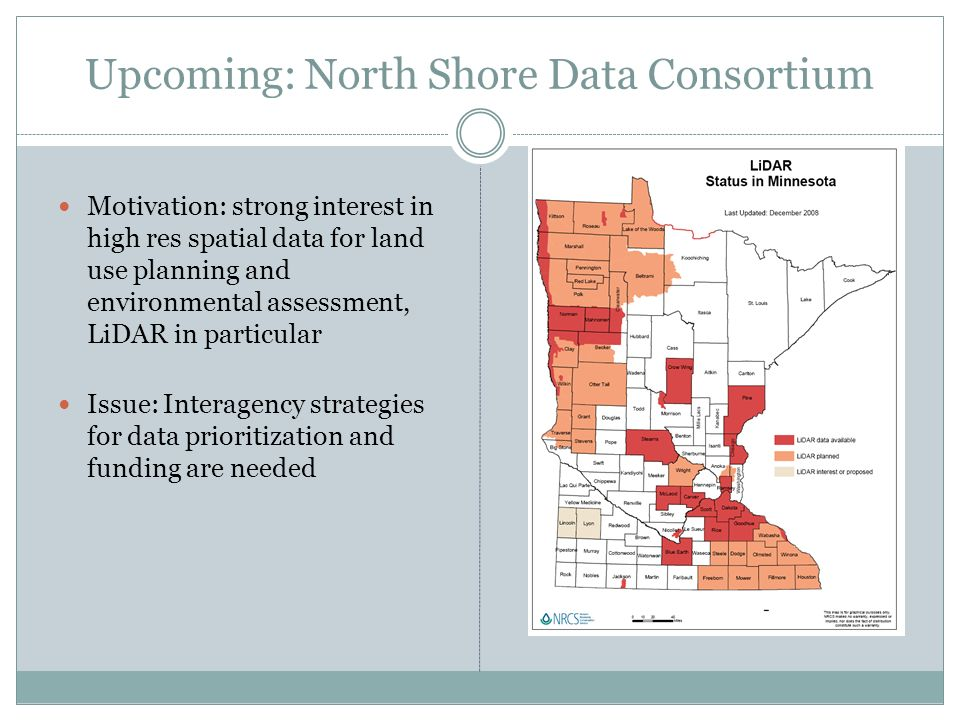 Upcoming: North Shore Data Consortium Motivation: strong interest in high res spatial data for land use planning and environmental assessment, LiDAR i