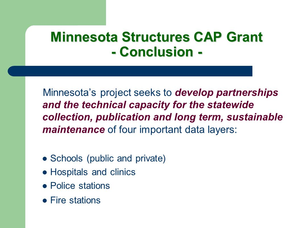 Minnesota Structures CAP Grant - Conclusion - Minnesotas project seeks to develop partnerships and the technical capacity for the statewide collection