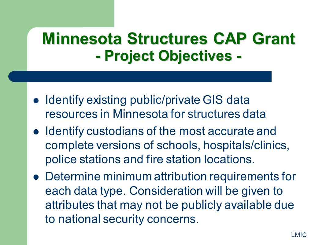 LMIC Identify existing public/private GIS data resources in Minnesota for structures data Identify custodians of the most accurate and complete versio