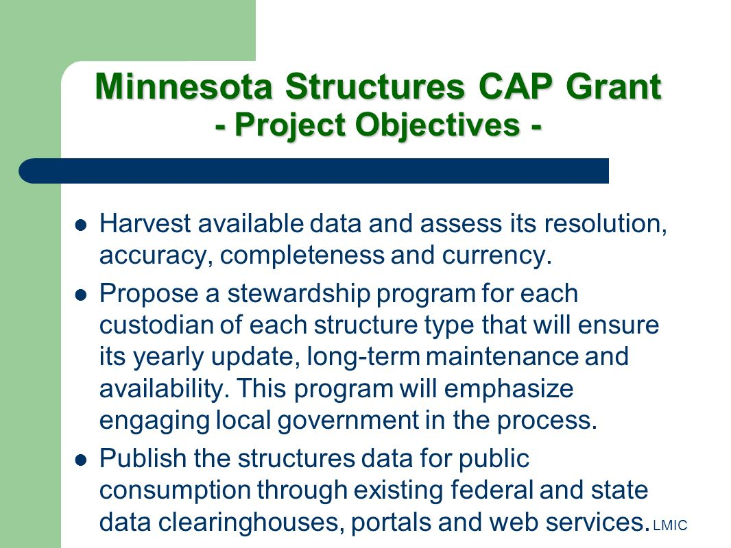 LMIC Harvest available data and assess its resolution, accuracy, completeness and currency. Propose a stewardship program for each custodian of each s