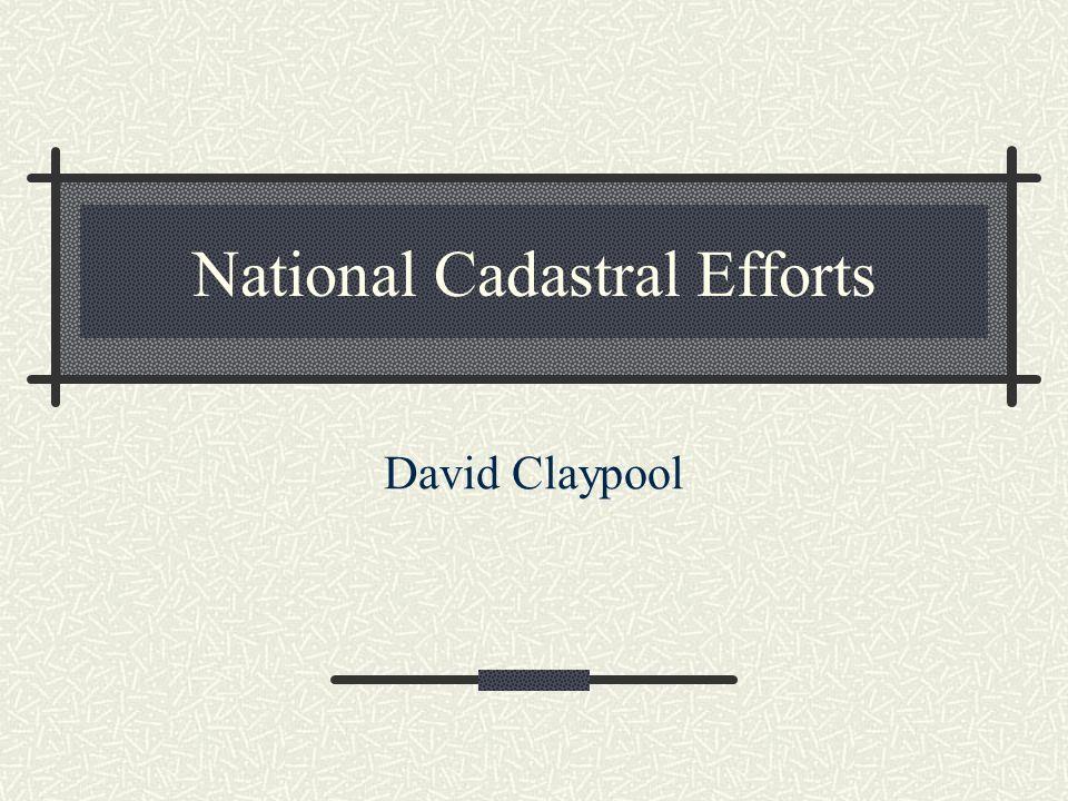 National Cadastral Efforts David Claypool
