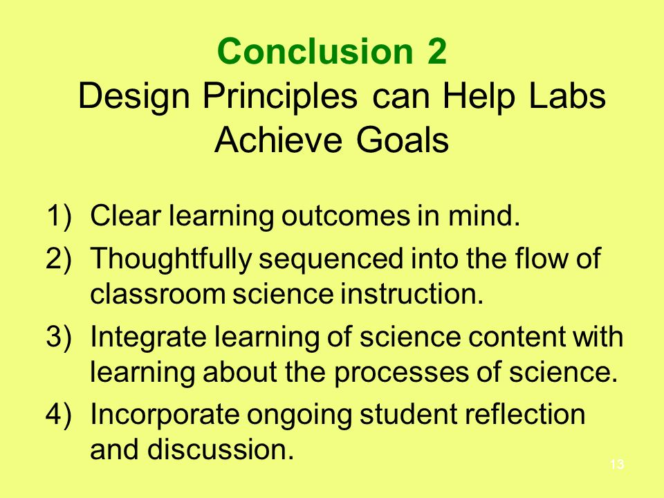 13 Conclusion 2 Design Principles can Help Labs Achieve Goals 1)Clear learning outcomes in mind.