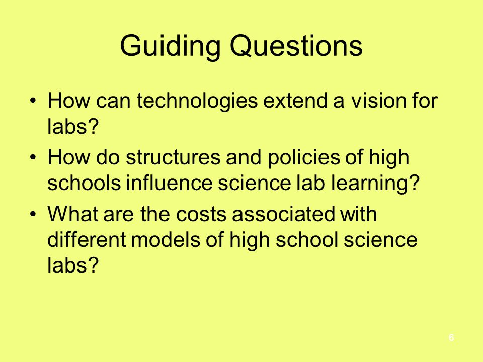 6 Guiding Questions How can technologies extend a vision for labs.