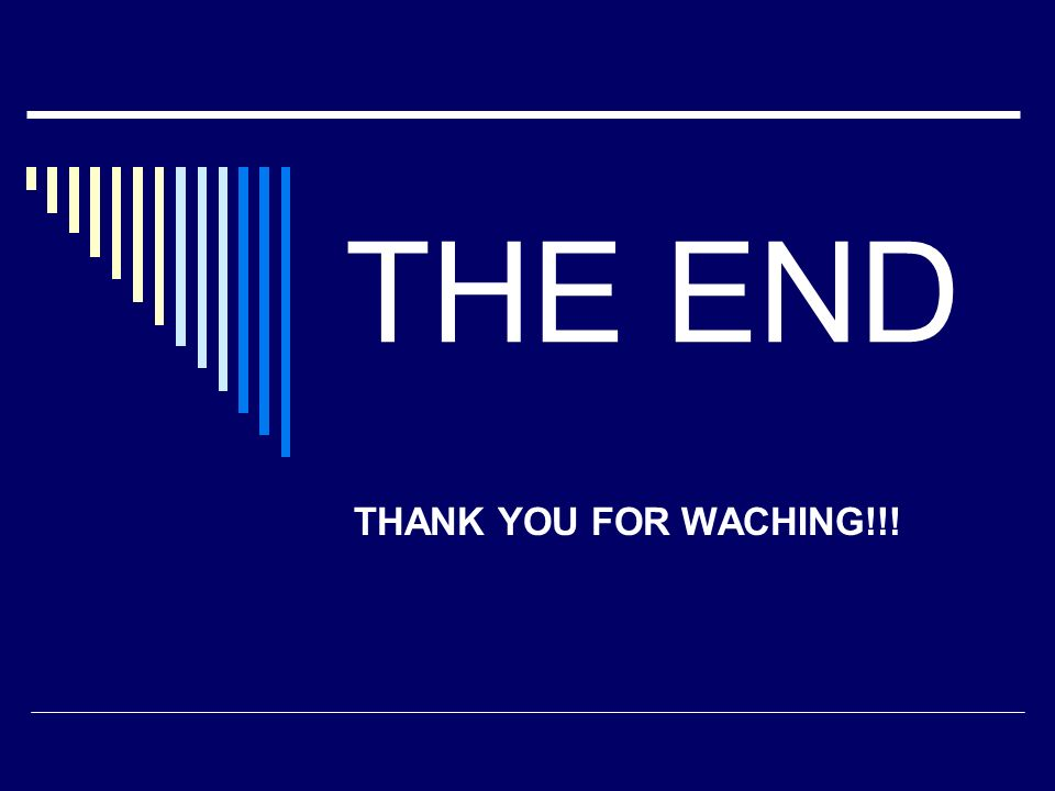 THE END THANK YOU FOR WACHING!!!