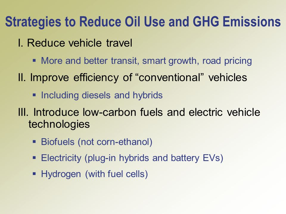 Strategies to Reduce Oil Use and GHG Emissions I.