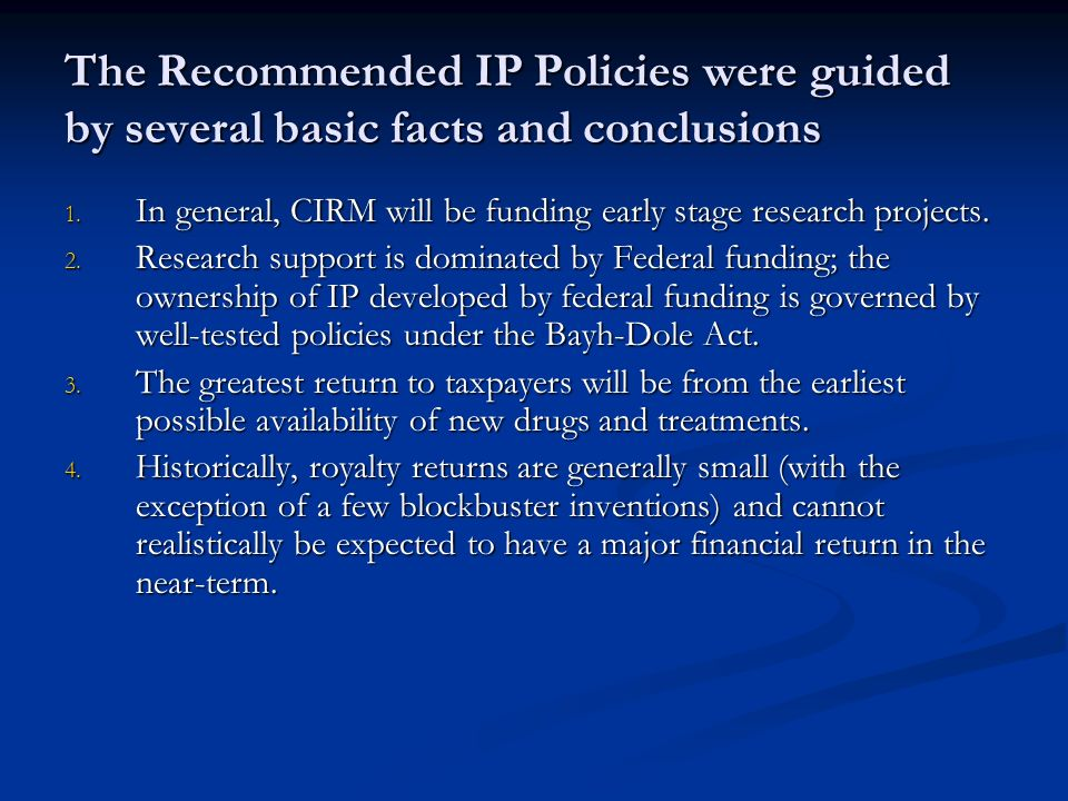 The Recommended IP Policies were guided by several basic facts and conclusions 1.