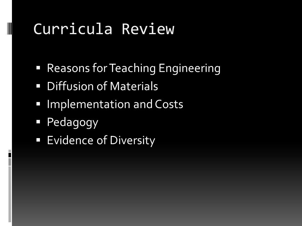 Curricula Review Reasons for Teaching Engineering Diffusion of Materials Implementation and Costs Pedagogy Evidence of Diversity