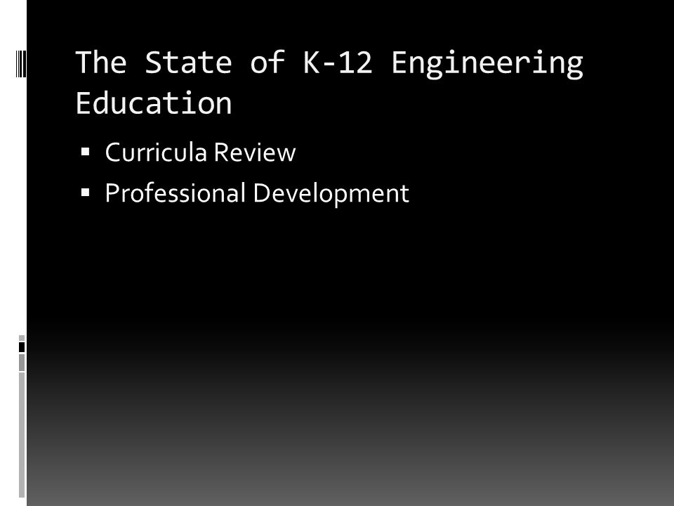 The State of K-12 Engineering Education Curricula Review Professional Development
