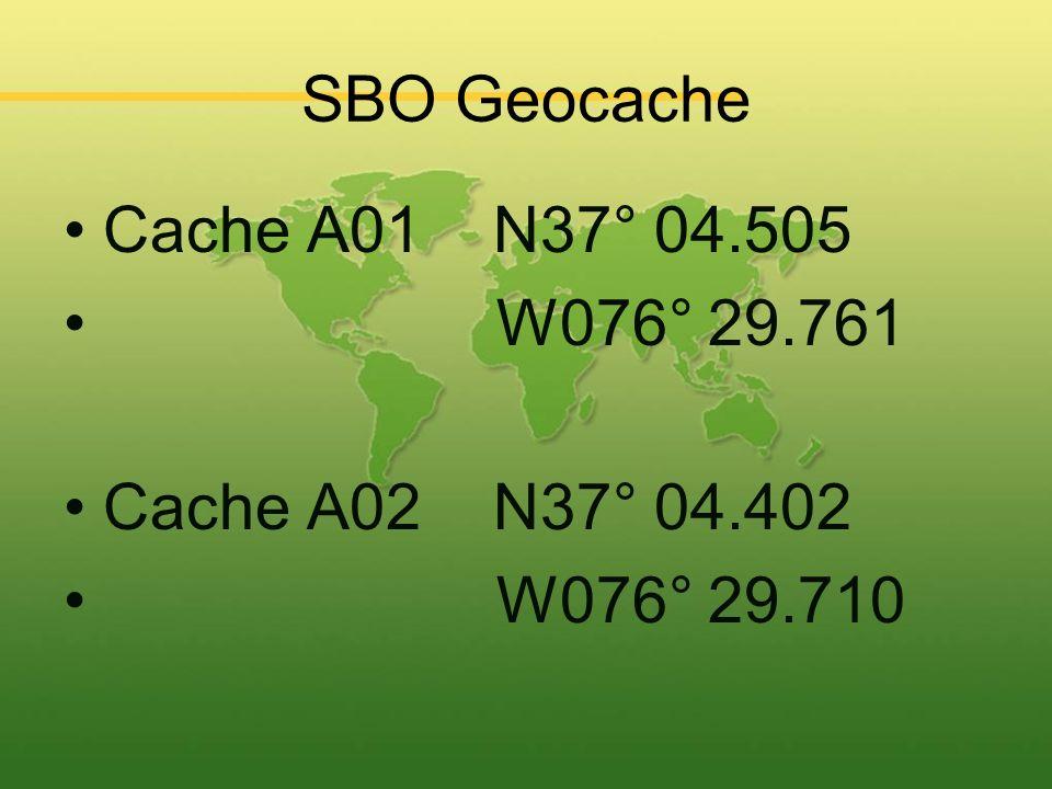 SBO Geocache Cache A01 N37° 04.505 W076° 29.761 Cache A02 N37° 04.402 W076° 29.710