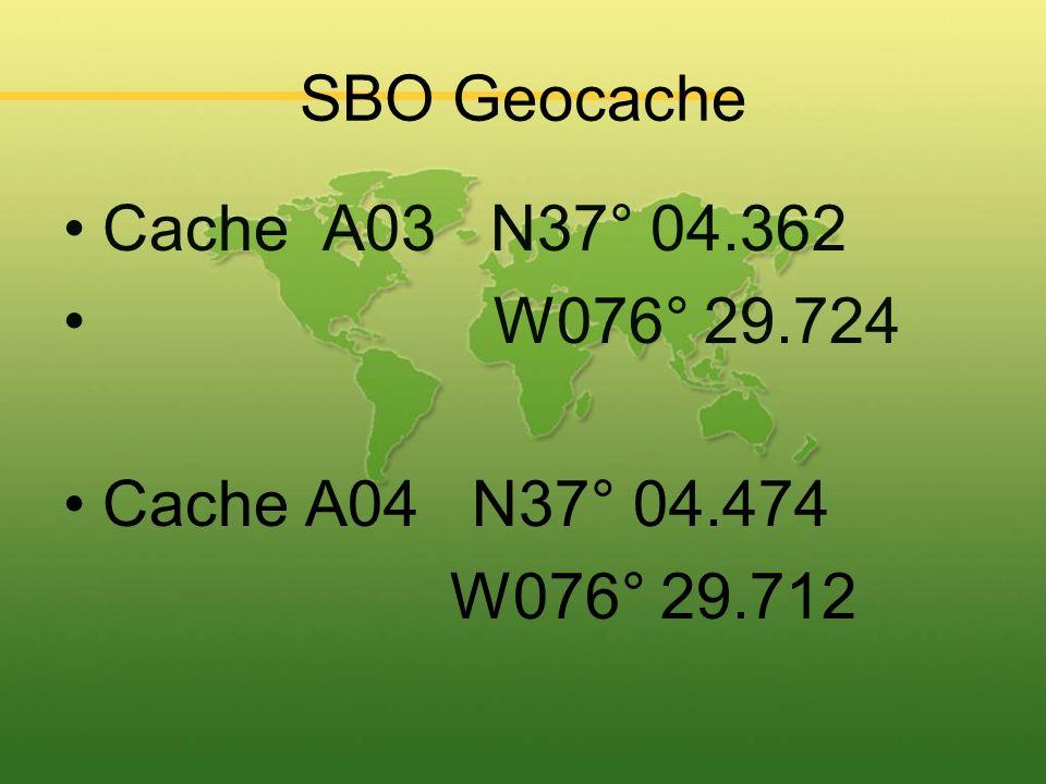 SBO Geocache Cache A03 N37° 04.362 W076° 29.724 Cache A04 N37° 04.474 W076° 29.712